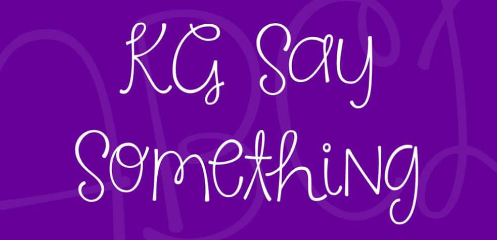 KG Say Something Font