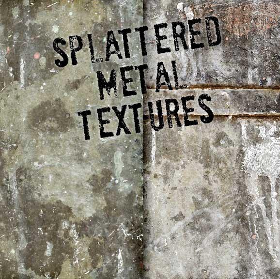 7 Splattered Grungy Metal Textures