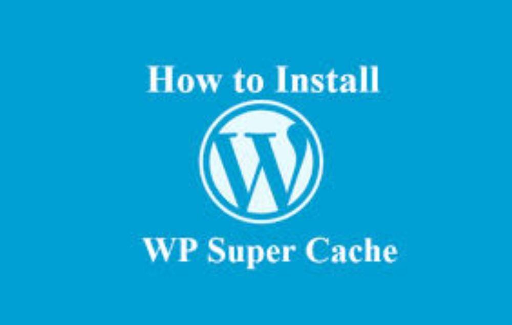 Wordpress Plugins - Super cache