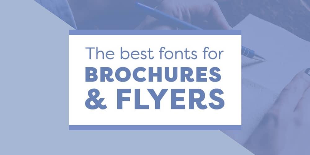 Best Fonts for Brochures & Flyers